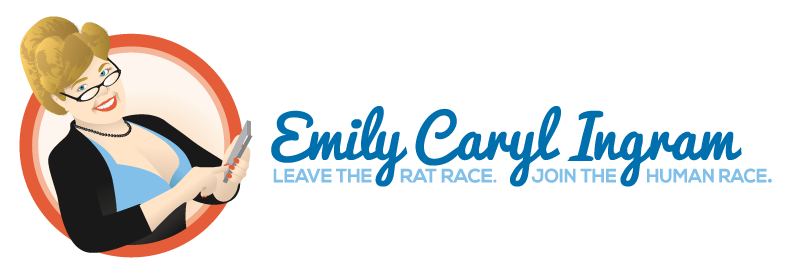 Emily Caryl Ingram - Leave the rat race, Join the human race.